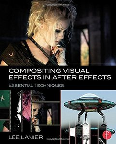 Compositing Visual Effects in After Effects: Essential Techniques (Paperback)-cover