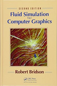 Fluid Simulation for Computer Graphics, 2/e (Hardcover)-cover