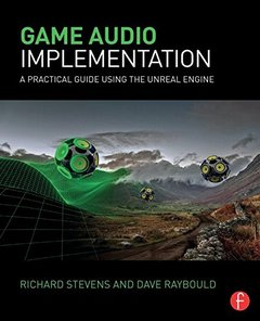Game Audio Implementation: A Practical Guide Using the Unreal Engine (Paperback)-cover