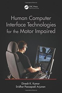 Human-Computer Interface Technologies for the Motor Impaired (Rehabilitation Science in Practice Series) Hardcover-cover