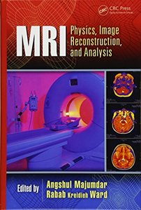 MRI: Physics, Image Reconstruction, and Analysis (Devices, Circuits, and Systems)-cover