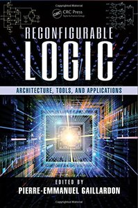 Reconfigurable Logic: Architecture, Tools, and Applications (Hardcover)-cover
