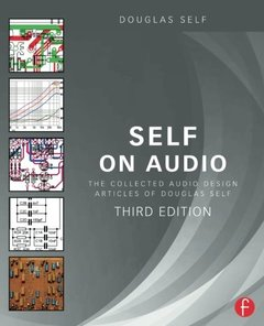 Self on Audio: The Collected Audio Design Articles of Douglas Self, 3/e(Paperback)-cover