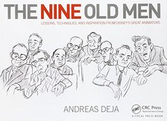 The Nine Old Men: Lessons, Techniques, and Inspiration from Disney's Great Animators (Hardcover)-cover