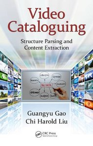 Video Cataloguing: Structure Parsing and Content Extraction-cover