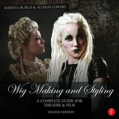 Wig Making and Styling: A Complete Guide for Theatre & Film, 2/e(Hardcover)