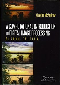 A Computational Introduction to Digital Image Processing, 2/e (Hardcover)-cover
