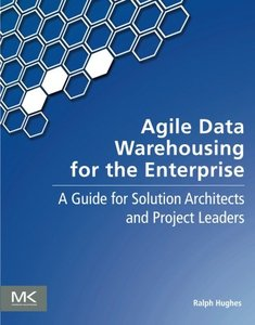 Agile Data Warehousing for the Enterprise: A Guide for Solution Architects and Project Leaders (Paperback)-cover