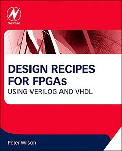 Design Recipes for FPGAs, 2/e : Using Verilog and VHDL (Paperback)-cover