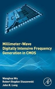 Millimeter-Wave Digitally Intensive Frequency Generation in CMOS(Hardcover)-cover