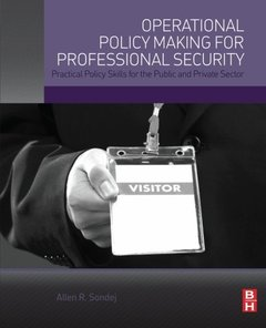 Operational Policy Making for Professional Security: Practical Policy Skills for the Public and Private Sector(Paperback)-cover