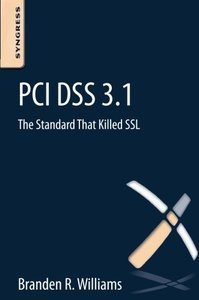 PCI DSS 3.1: The Standard That Killed SSL (Paperback)-cover