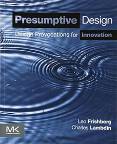 Presumptive Design: Design Provocations for Innovation (Paperback)-cover