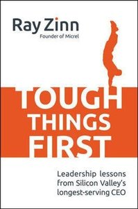 Tough Things First: Leadership Lessons from Silicon Valley's Longest Serving CEO (Hardcover)-cover