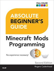 Absolute Beginner's Guide to Minecraft Mods Programming,  2/e(Paperback)-cover