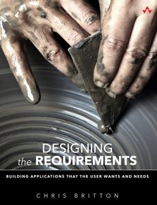 Designing the Requirements: Building Applications that the User Wants and Needs (Paperback)-cover
