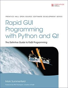 Rapid GUI Programming with Python and Qt: The Definitive Guide to PyQt Programming (paperback)-cover