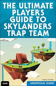 The Ultimate Player's Guide to Skylanders Trap Team (Unofficial Guide) Paperback-cover