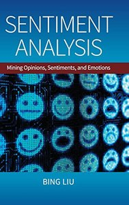 Sentiment Analysis: Mining Opinions, Sentiments, and Emotions (Hardcover)