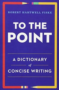To the Point: A Dictionary of Concise Writing (Paperback)-cover