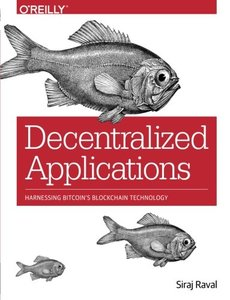 Decentralized Applications: Harnessing Bitcoin's Blockchain Technology (Paperback)-cover