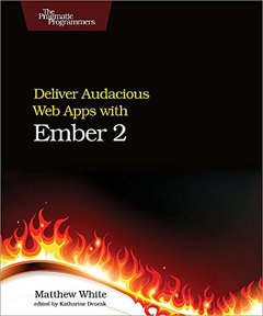 Deliver Audacious Web Apps with Ember 2 (Paperback)-cover