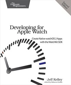Developing for Apple Watch: Create Native watchOS Apps with the WatchKit SDK, 2/e(Paperback)-cover