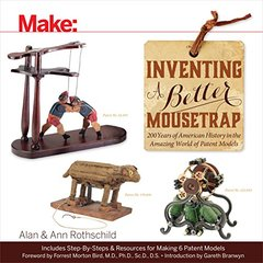 Make: Inventing a Better Mousetrap: 200 Years of American History in the Amazing World of Patent Models(Paperback)-cover