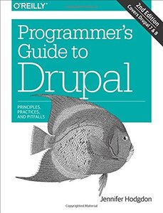 Programmer's Guide to Drupal: Principles, Practices, and Pitfalls, 2/e (Paperback)-cover