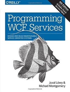 Programming WCF Services: Design and Build Maintainable Service-Oriented Systems, 4/e (Paperback)-cover