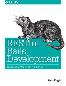 RESTful Rails Development: Building Open Applications and Services (Paperback)-cover