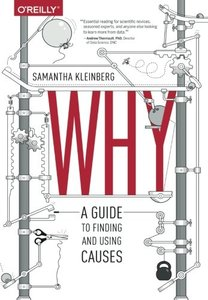 Why: A Guide to Finding and Using Causes (Paperback)-cover