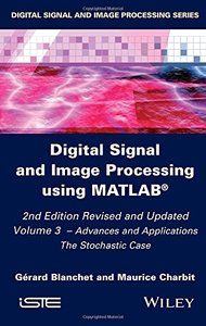 Digital Signal and Image Processing using MATLAB, Volume 3: Advances and Applications, The Stochastic Case, 2/e (Hardcover)-cover