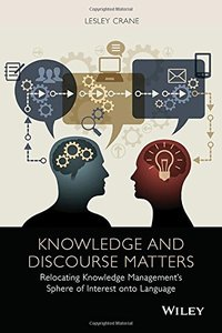 Knowledge and Discourse Matters: Relocating Knowledge Management's Sphere of Interest onto Language(Hardcover)-cover