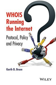 WHOIS Running the Internet: Protocol, Policy, and Privacy (Hardcover)-cover