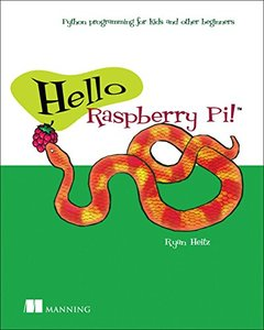 Hello Raspberry Pi!: Python programming for kids and other beginners (Paperback)-cover