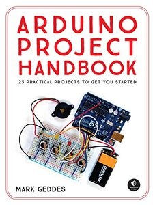 The Arduino Project Handbook: 45 Illustrated Projects for the Complete Beginner(Paperback)2/e-cover