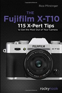 The Fujifilm X-T10: 120 X-Pert Tips to Get the Most Out of Your Camera(Paperback)-cover