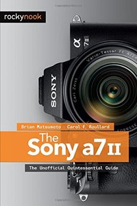 The Sony A7 II: The Unofficial Quintessential Guide(Paperback)-cover