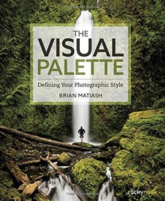 The Visual Palette: Defining Your Photographic Style-cover
