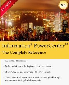 Informatica PowerCenter - The Complete Reference: The one-stop guide for all Informatica Developers (Paperback)
