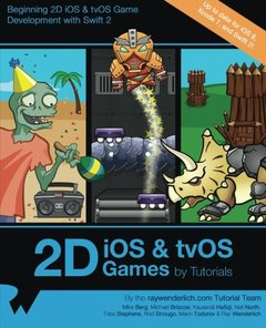 2D iOS & tvOS Games by Tutorials: Beginning 2D iOS and tvOS Game Development with Swift 2 (Paperback)-cover
