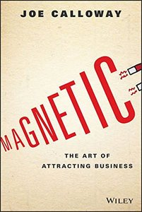 Magnetic: The Art of Attracting Business (Hardcover)-cover