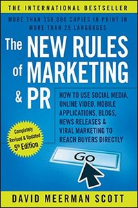 The New Rules of Marketing and PR: How to Use Social Media, Online Video, Mobile Applications, Blogs, News Releases, and Viral Marketing to Reach Buyers Directly (Paperback)-cover