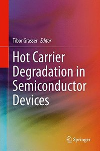 Hot Carrier Degradation in Semiconductor Devices (Hardcover)