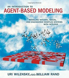 An Introduction to Agent-Based Modeling: Modeling Natural, Social, and Engineered Complex Systems with NetLogo (Paperback)-cover