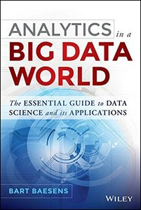 Analytics in a Big Data World: The Essential Guide to Data Science and its Applications (Hardcover)-cover
