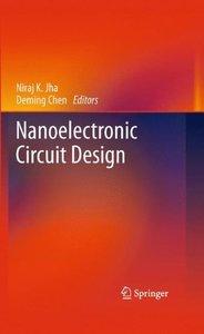Nanoelectronic Circuit Design (Hardcover)