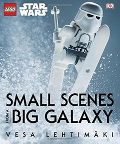 LEGO Star Wars: Small Scenes from a Big Galaxy (Hardcover)-cover