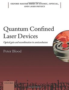 Quantum Confined Laser Devices : Optical gain and recombination in semiconductors (Paperback)
